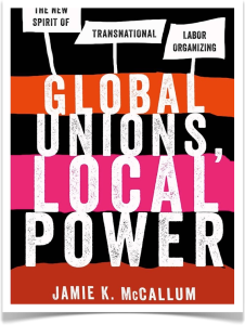 Global Unions, Local Power: A New Spirit for Labor? | Work ...